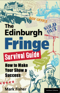 The Edinburgh Fringe Survival Guide: How to Make Your Show a Success